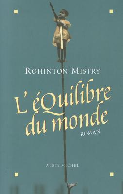 LEquilibre du Monde  by  Rohinton Mistry