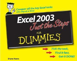 Excel 2003 Just the Steps for Dummies (ISBN - 0764574884)