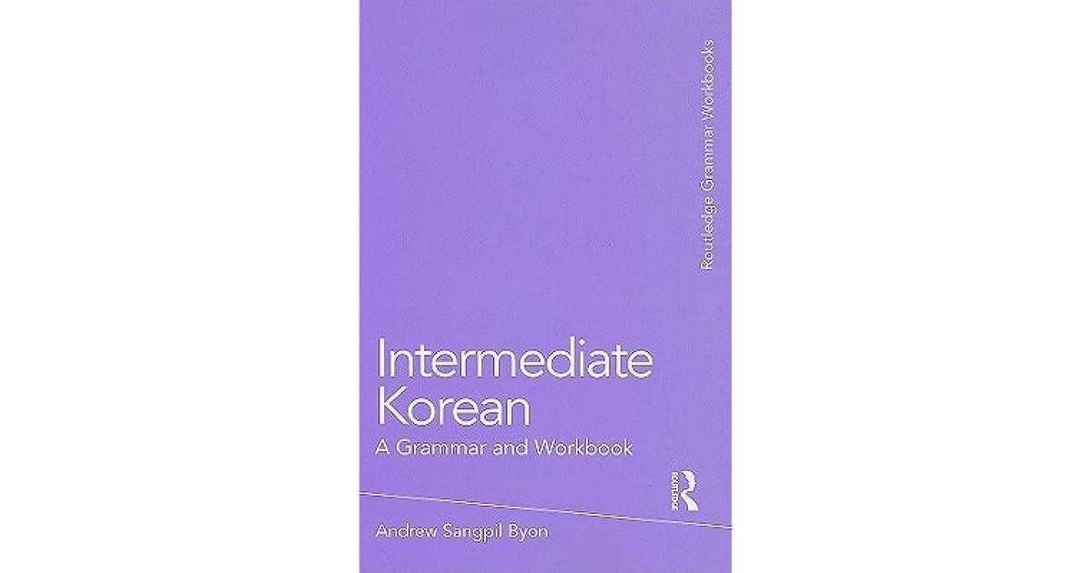 Intermediate Korean A Grammar And Workbook Pdf