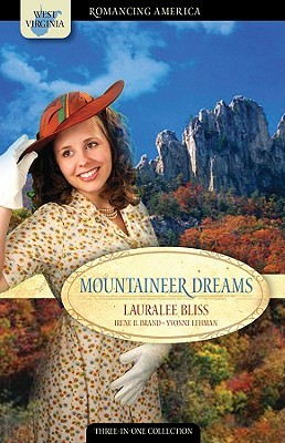 Mountaineer Dreams: Mountains Stand Strong / A Bride Idea / Seneca Shadows (Romancing America: West Virginia)