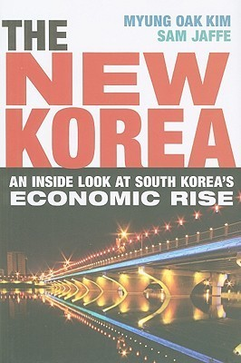 The New Korea An Inside Look at South Korea's Economic Rise