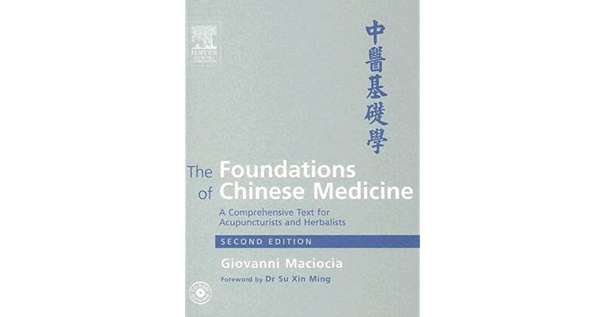 The Foundations Of Chinese Medicine A Comprehensive Text For