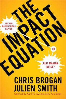 Are You Making Things Happen or Just Making Noise? - Chris Brogan, Julien Smith