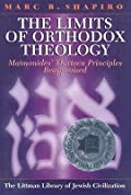 The Limits of Orthodox Theology: Maimonides' Thirteen Principles Reappraised