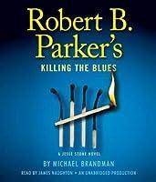 Robert B. Parker's Killing The Blues (Jesse Stone, #10)