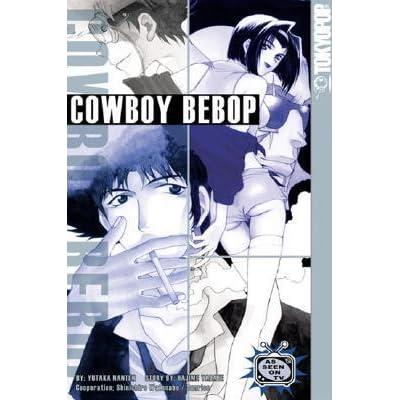 Cowboy Bebop, Vol  1 by Yutaka Nanten