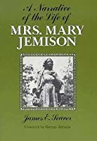 A Narrative of the Life of Mrs. Mary Jemison ...
