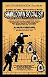 "Shakedown Socialism: Unions, Pitchforks, Collective Greed, The Fallacy of Economic Equality, and other Optical Illusions of ""Redistributive Justice"""