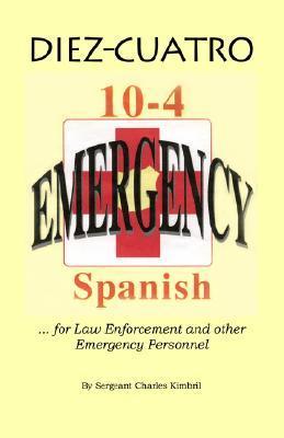 Diez Cuatro: 10 4 Spanish For Law Enforcement