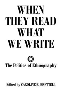 When They Read What We Write: The Politics of Ethnography