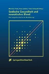 Seelische Gesundheit Und Neurotisches Elend: Der Langzeitverlauf Der Bevolkerung