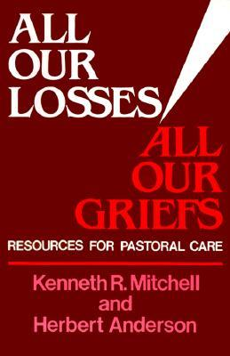 All Our Losses All Our Griefs