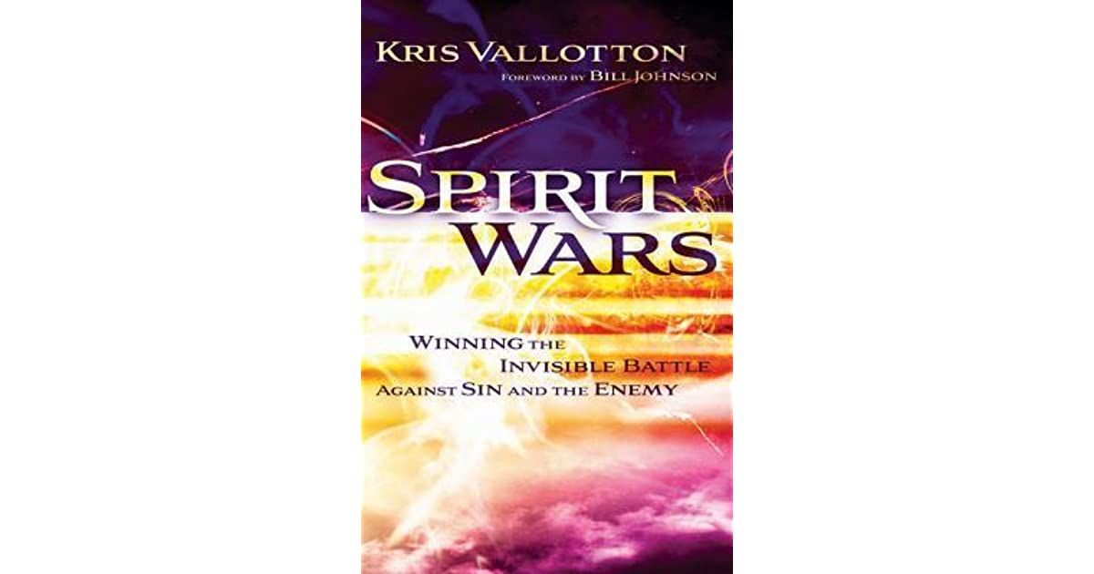 Spirit Wars: Winning the Invisible Battle Against Sin and
