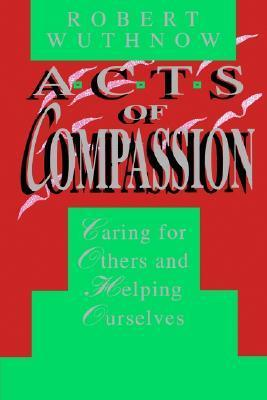 Acts-of-Compassion-Caring-for-Others-and-Helping-Ourselves