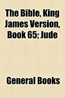 The Bible, King James Version, Book 65; Jude