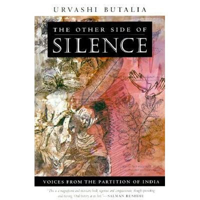 The other side of silence voices from the partition of india by the other side of silence voices from the partition of india by urvashi butalia fandeluxe Gallery