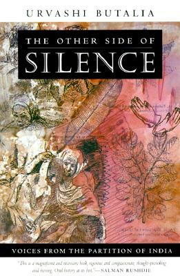 The Other Side of Silence: Voices from the Partition of