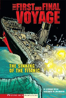 The First and Final Voyage: The Sinking of the Titanic (Graphic Flash Graphic Novels)