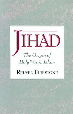 Jihad: The Origin of Holy War in Islam