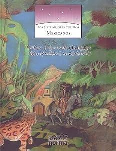 Los 7 Mejores Cuentos Mexicanos/ the 7 Best Mexican Tales (Coleccion los Siete Mejores Cuentos)