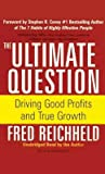 The Ultimate Question: Driving Good Profits and True Growth