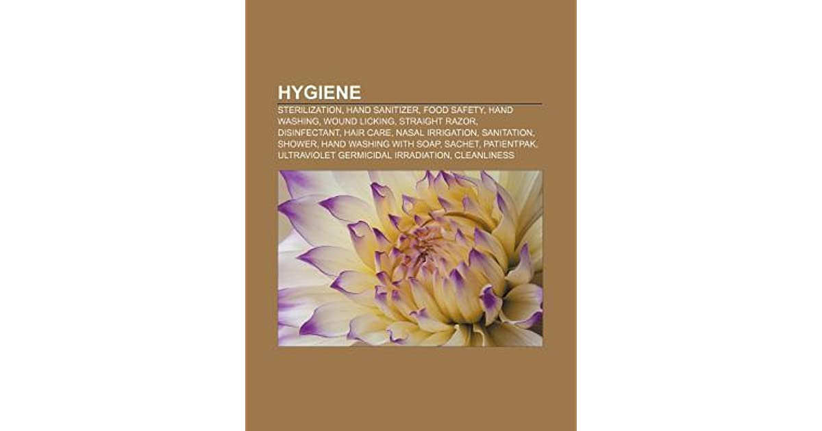 Hygiene: Sterilization, Hand Sanitizer, Food Safety, Hand