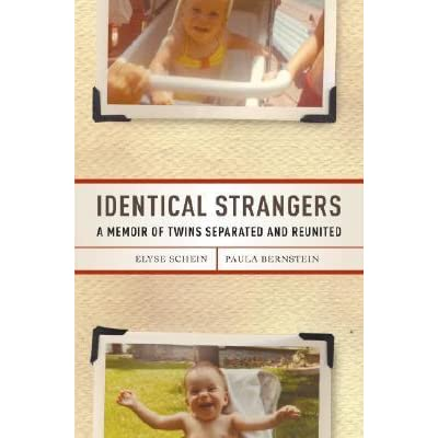 Identical Strangers: A Memoir of Twins Separated and