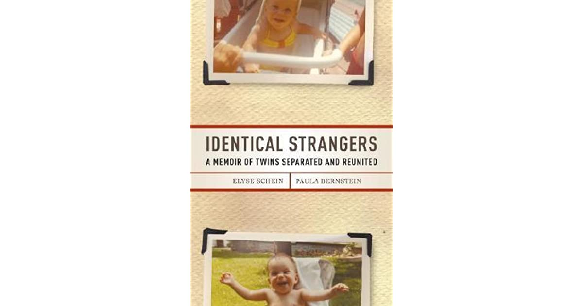 Twin Study Raises Doubts About >> Identical Strangers A Memoir Of Twins Separated And Reunited By
