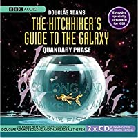 The Hitchhiker's Guide to the Galaxy: The Quandary Phase (Hitchhiker's Guide: Radio Play, #4)