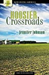 Hoosier Crossroads by Jennifer Collins Johnson