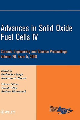 Advances in Solid Oxide Fuel Cells IV