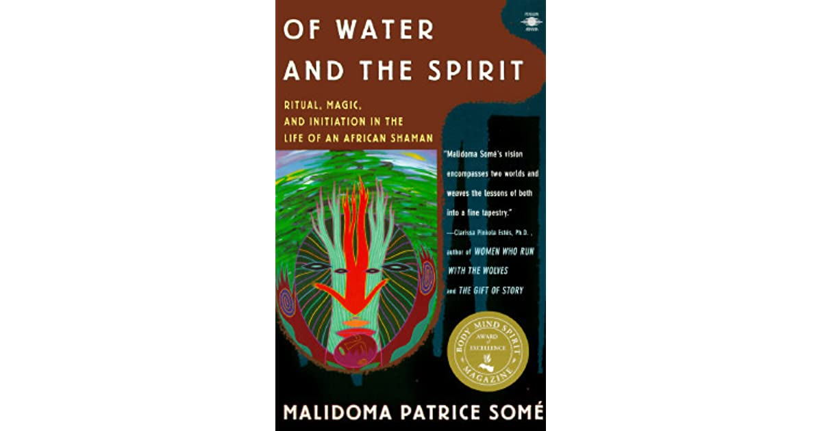 Of Water and the Spirit: Ritual, Magic, and Initiation in
