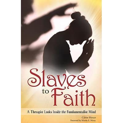 e401e95c18128 Slaves to Faith: A Therapist Looks Inside the Fundamentalist Mind by ...