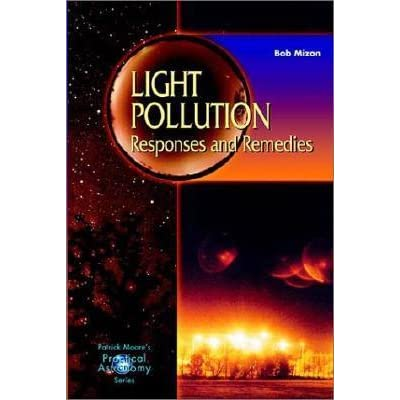 Light Pollution: Responses and Remedies (Patrick Moores Practical Astronomy Series)
