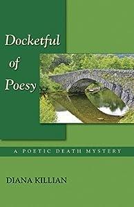 Docketful of Poesy (Poetic Death Mystery, #4)