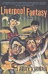 Liverpool Fantasy: A Novel