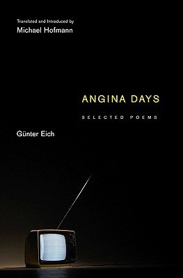 Gunter Eich - Angina Days Selected Poems