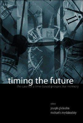 Timing-the-Future-The-Case-for-a-Time-based-Prospective-Memory