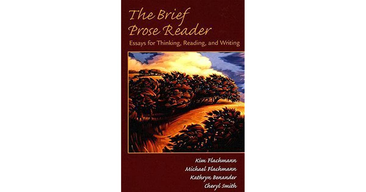 the prose reader essays for thinking reading and writing For courses in first-year composition this version of the prose reader: essays  for thinking, reading and writing has been updated to reflect.