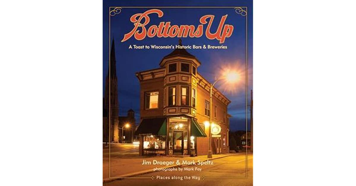 Bottoms Up: A Toast to Wisconsin's Historic Bars and