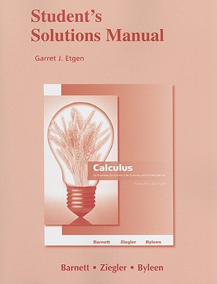 Student's Solution Manual: Calculus: For Business, Economics, Life Sciences, and Social Sciences