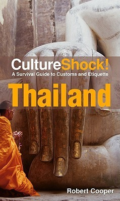 CultureShock! Thailand- A Survival Guide to Customs and Etiquette