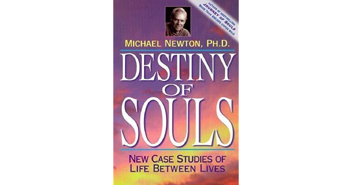 Destiny of Souls: New Case Studies of Life Between Lives by