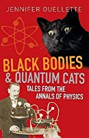 Black Bodies and Quantum Cats: Tales from the Annals of Physics by