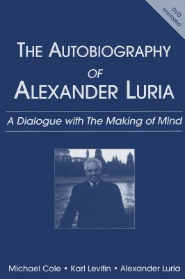 Autobiography of Alexander Luria  A Dialogue with the Making of Mind