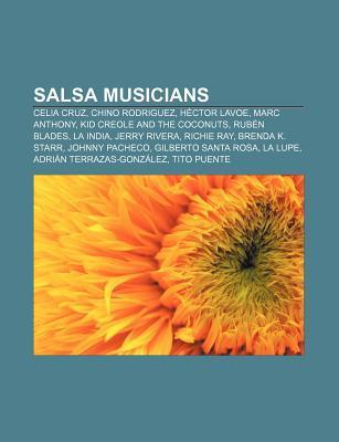 Salsa Musicians: Celia Cruz, Chino Rodriguez, Hector Lavoe, Marc Anthony, Kid Creole and the Coconuts, Ruben Blades, La India, Jerry Rivera