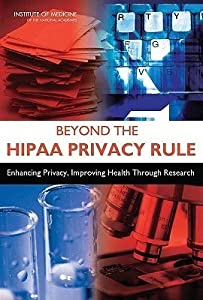 Beyond the HIPAA Privacy Rule:: Enhancing Privacy, Improving Health Through Research