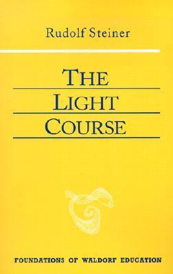 Rudolf Steiner - The Light Course