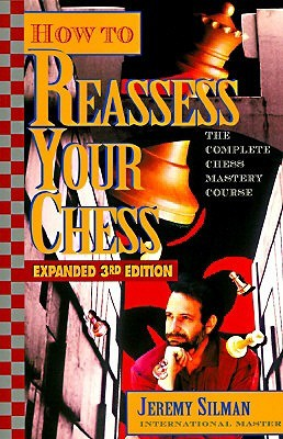 How to Reassess Your Chess: The Complete Chess Mastery Course