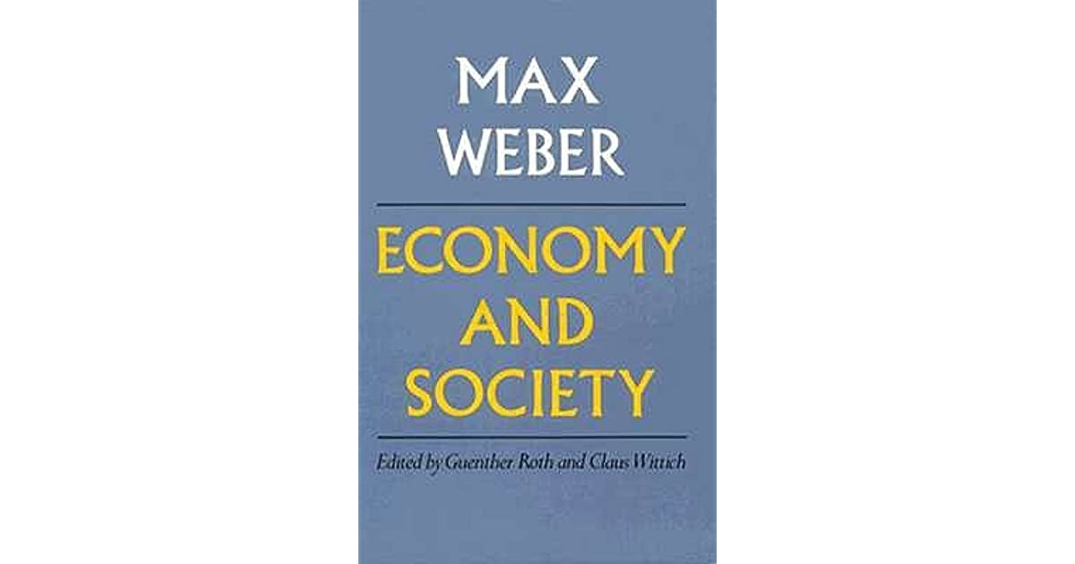 economy and society an outline of interpretive sociology by max weber